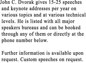 John C. Dvorak gives 15-25 speeches